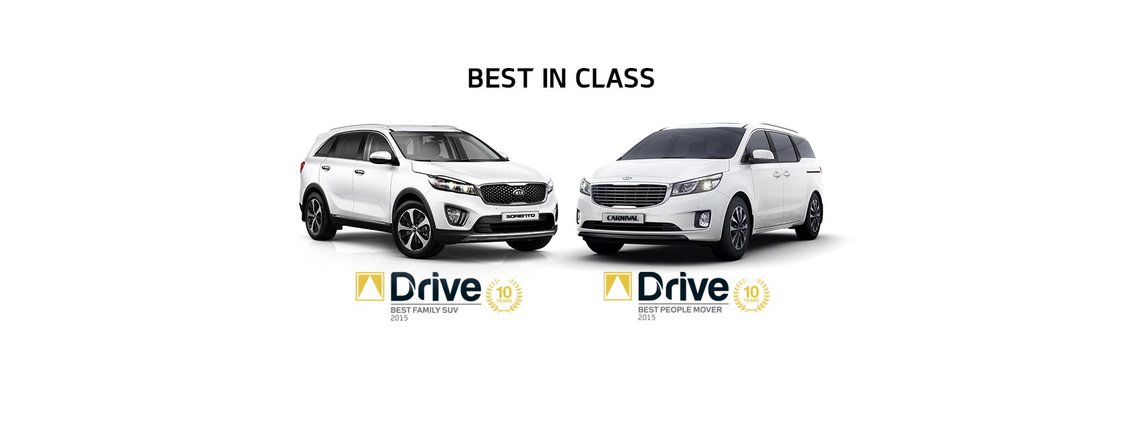 Best in class 2016. Kia Sorento, Drive Best Family SUV 2015 and Kia Carnival, Drive Best People Mover 2015.