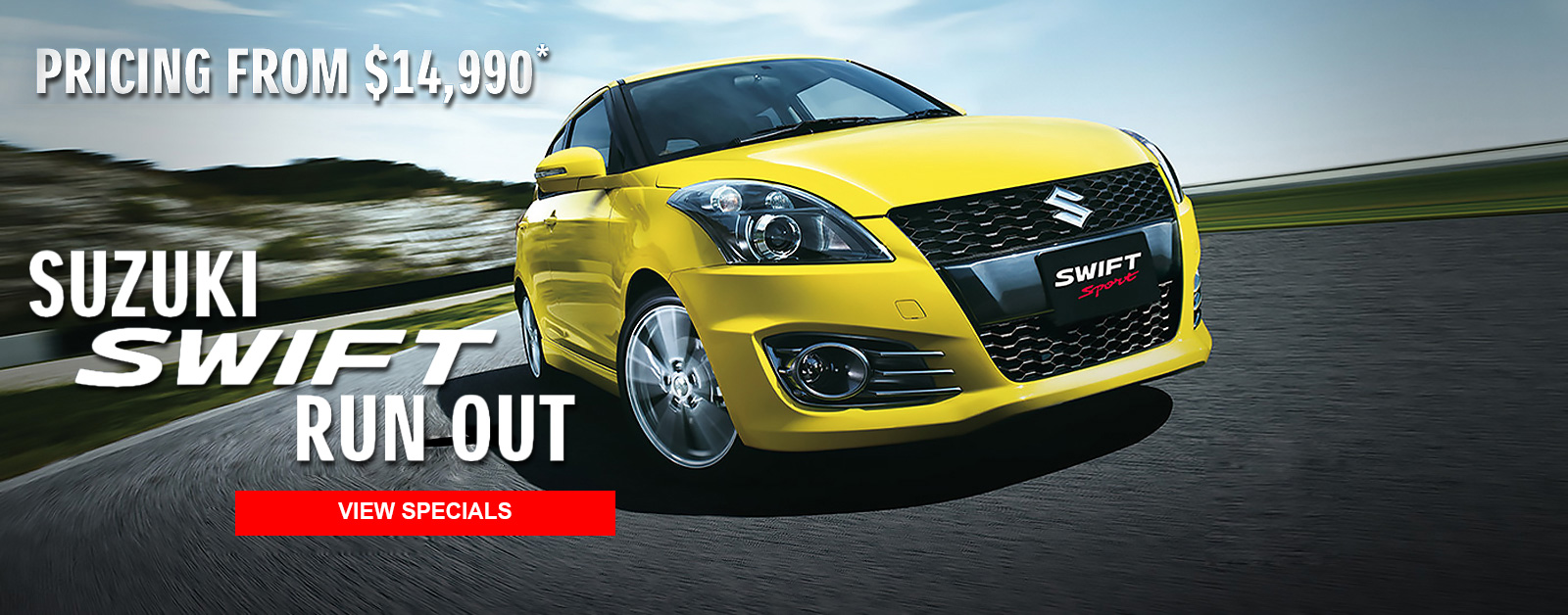 Suzuki Swift run-out, pricing from $14,990. See Redcliffe Suzuki for more details.