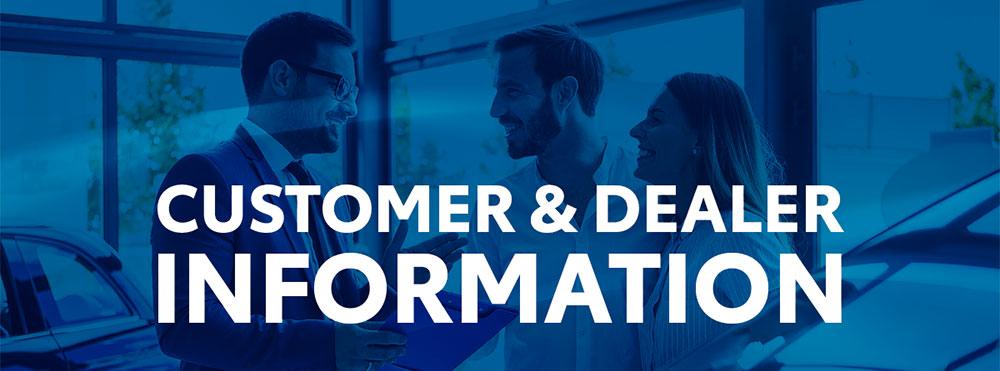 Customer & Dealer Information