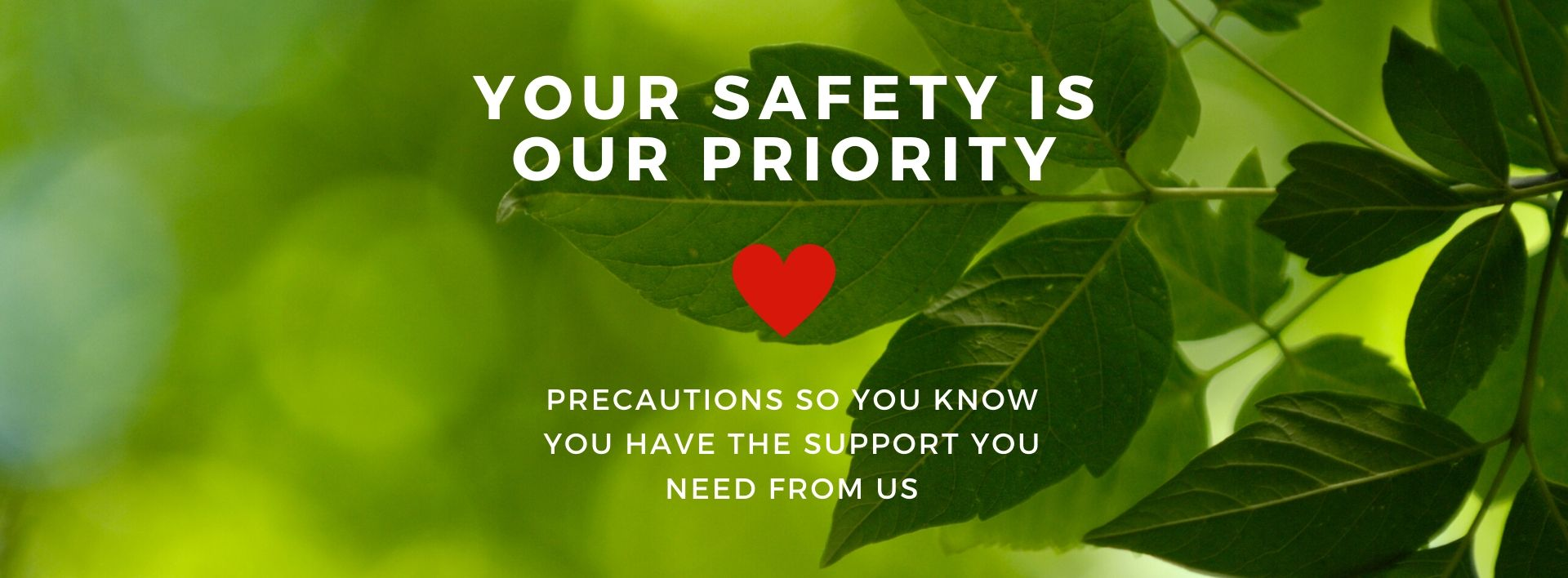 Your safety is our priority
