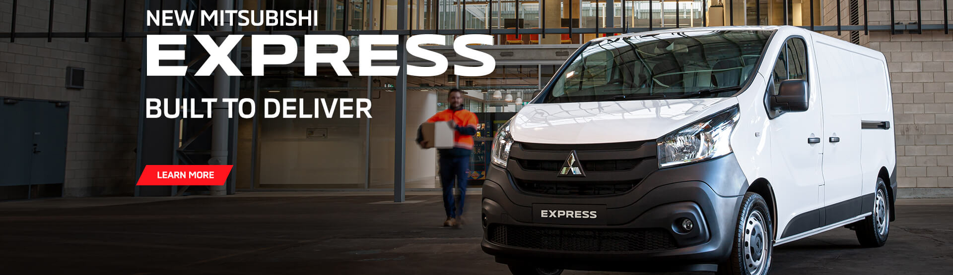 MITSUBISHI EXPRESS. BUILT TO DELIVER.