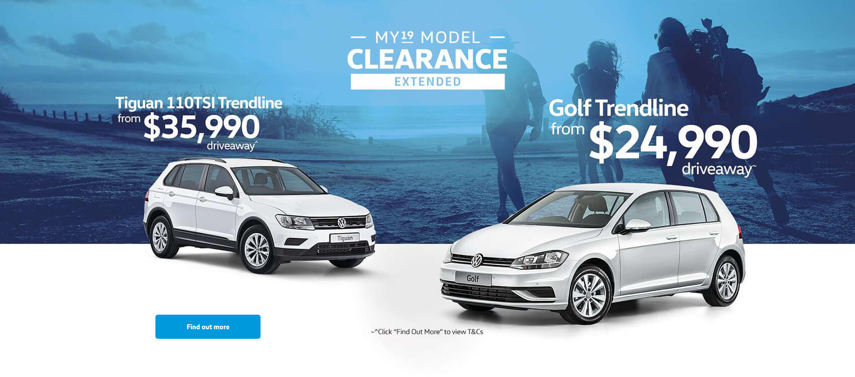 Volkswagen MY19 Model Clearance Extended. Tiguan 110TSI Trendline and Golf Trendline.