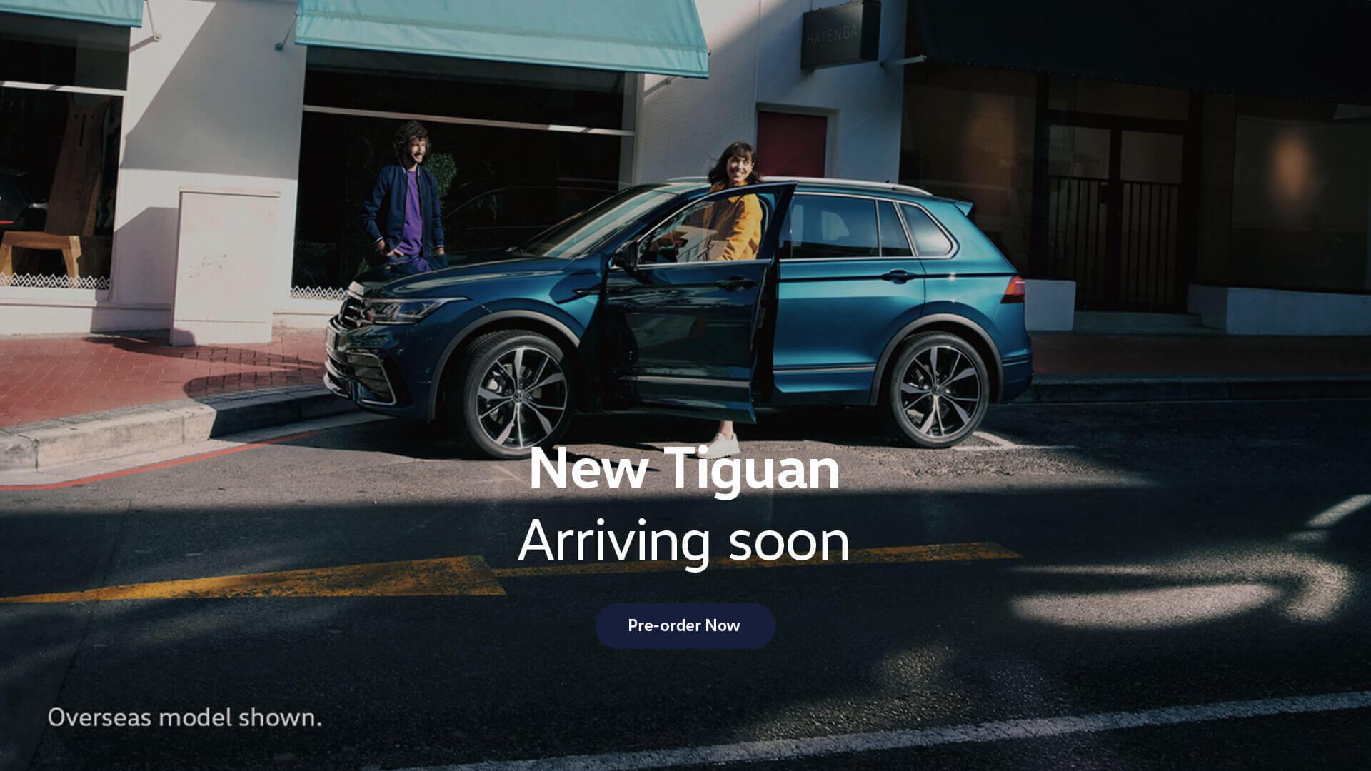 New Volkswagen Tiguan is arriving soon. Pre-order now.