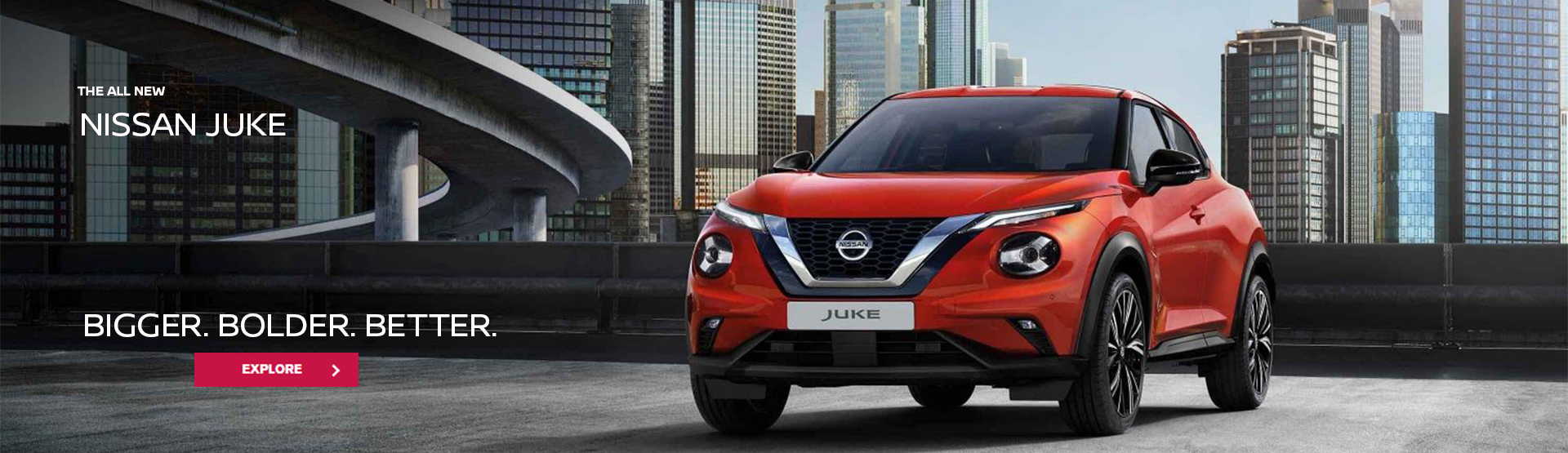 All New Nissan Juke. Bigger. Bolder. Better. Explore now