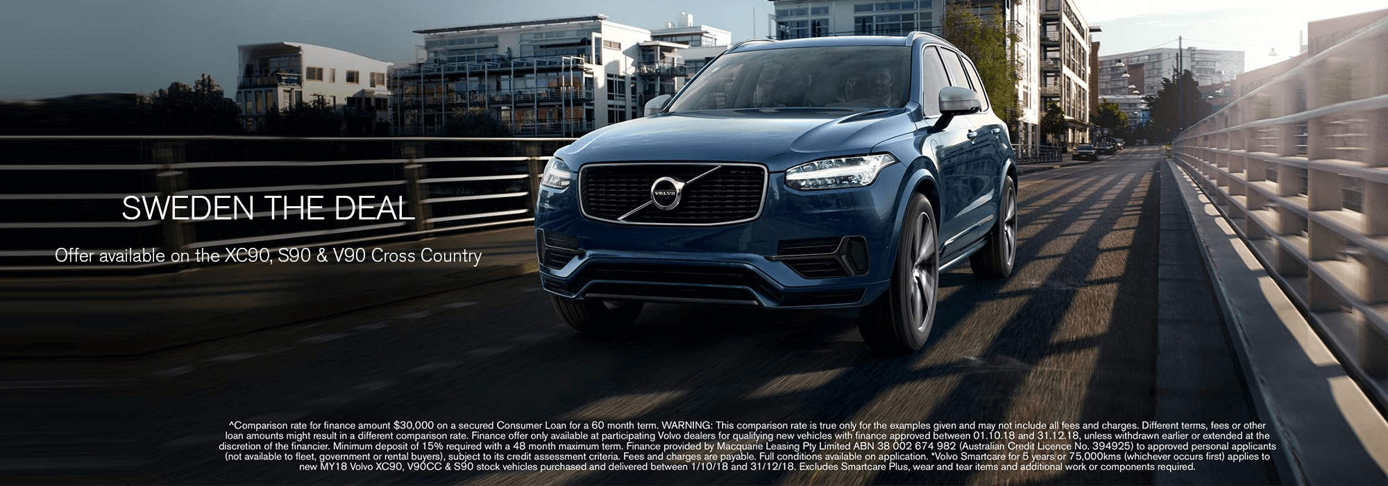 Visit your local Volvo dealer before October 31 to take advantage of 1.9%­ p.a. comparison rate^ finance with a 15% deposit across the entire Volvo 90 series, but do it before September 30. Offer on while stocks last.