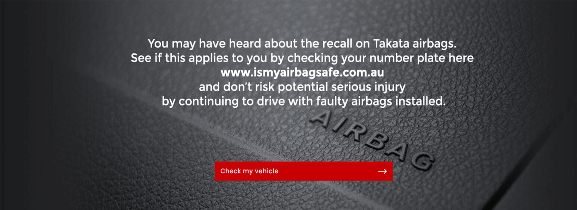 Visit is my airbag safe dot com dot au and check if your vehicle has been affected