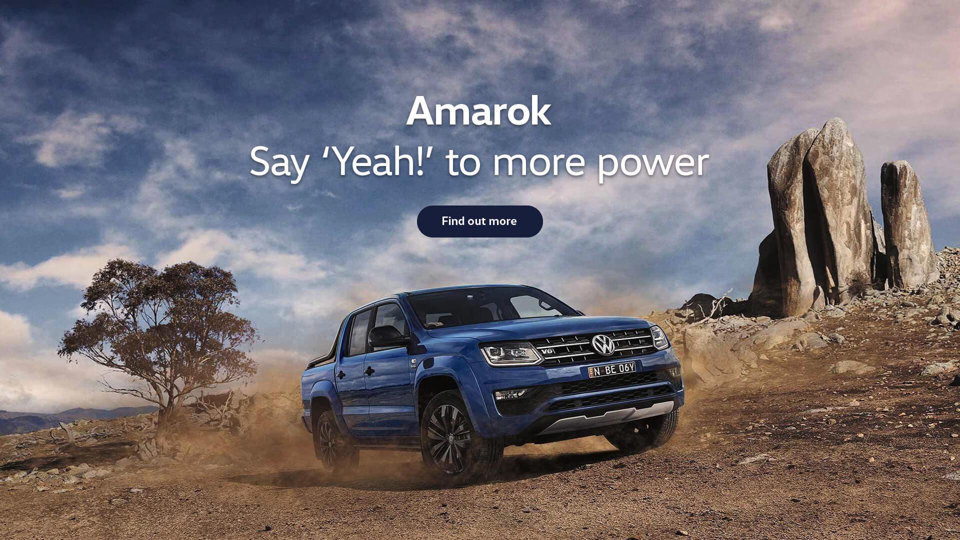 Volkswagen Amarok. Say 'Yeah!' to more power.