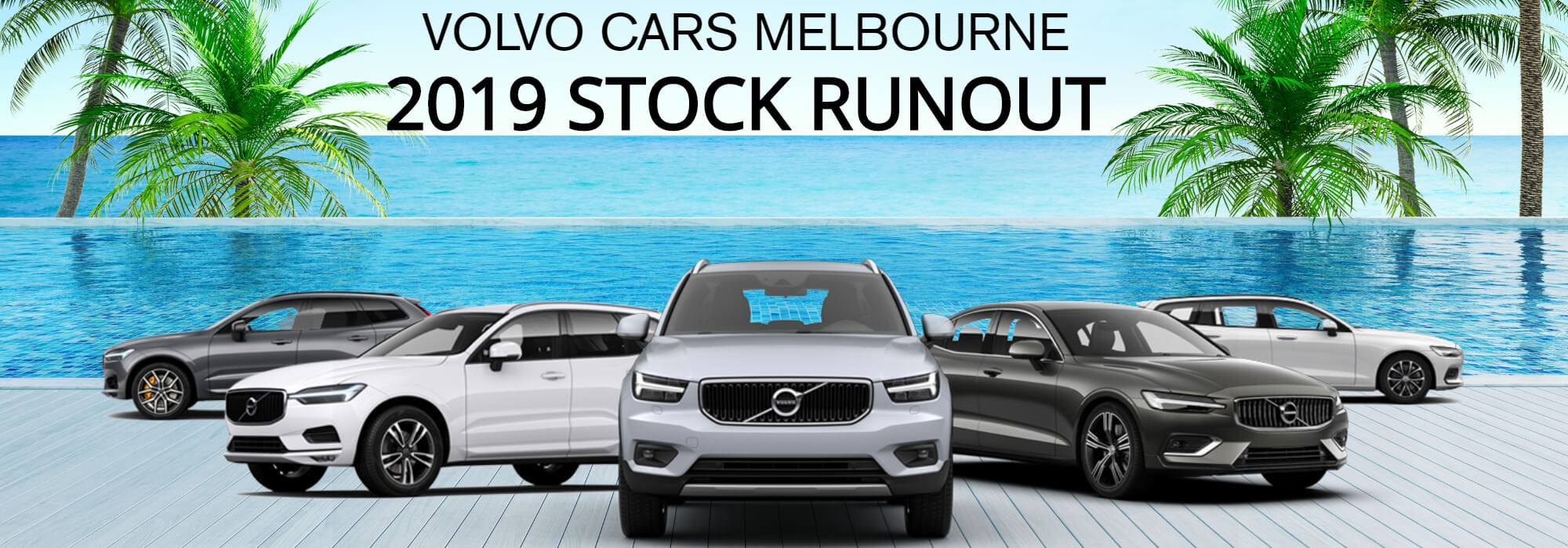 VOLVO CARS MELBOURNE  2019 STOCK RUNOUT
