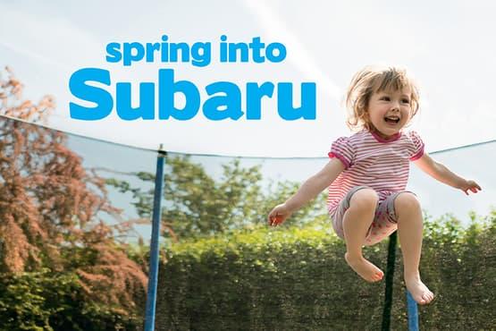 Spring into Subaru