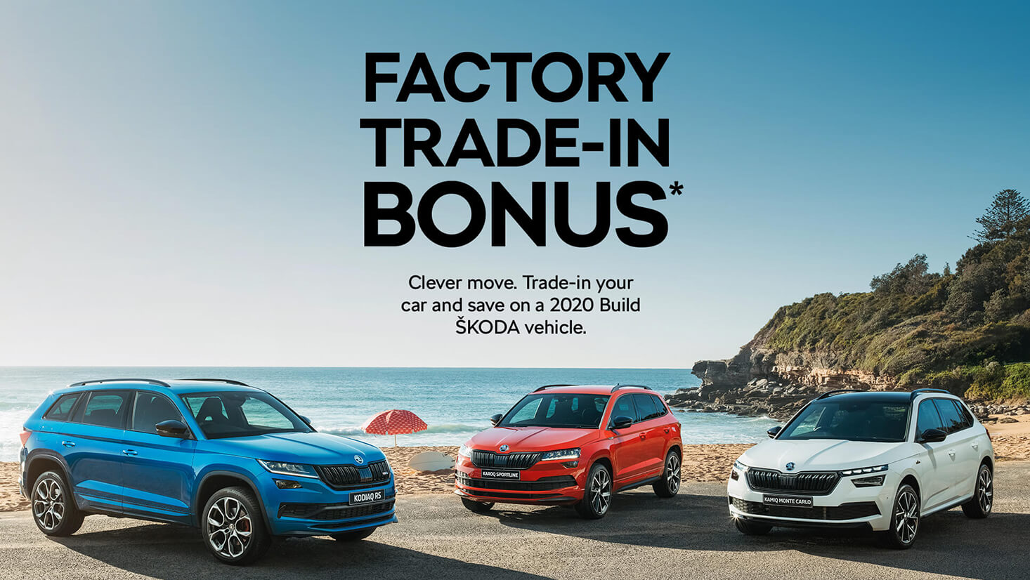FACTORY TRADE-IN BONUS* <br>Clever move. Trade-in your car and save on 2020 Build ŠKODA  vehicle.