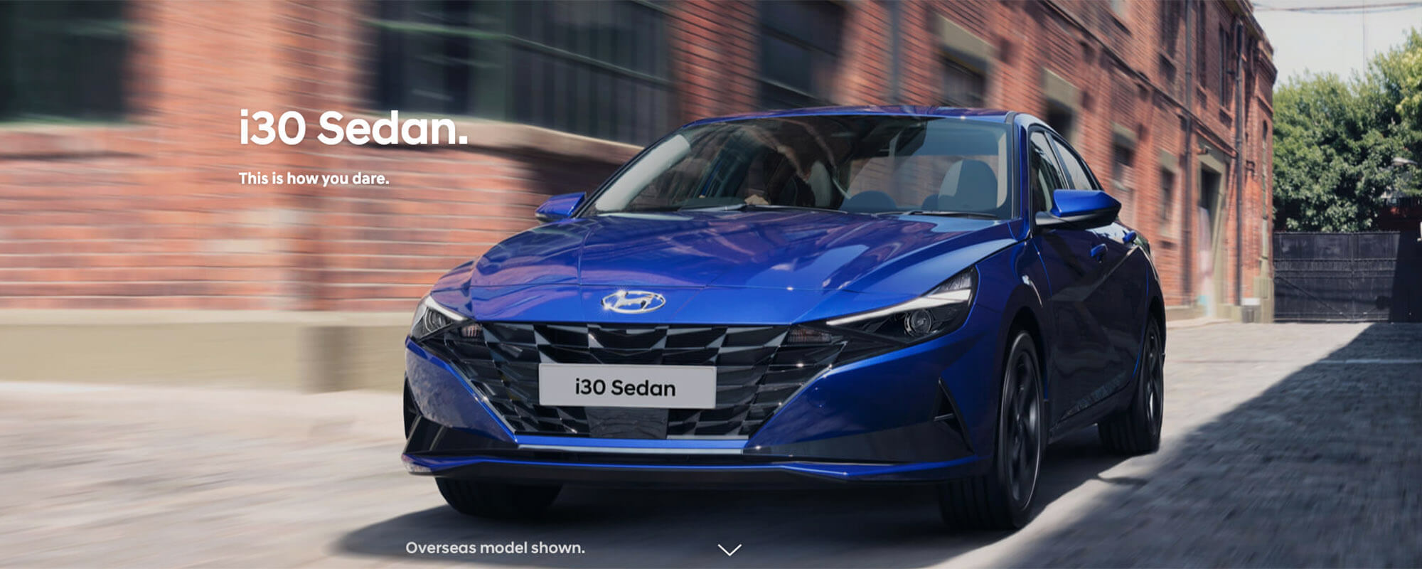 All-new Hyundai i30 Sedan. This is how you dare.