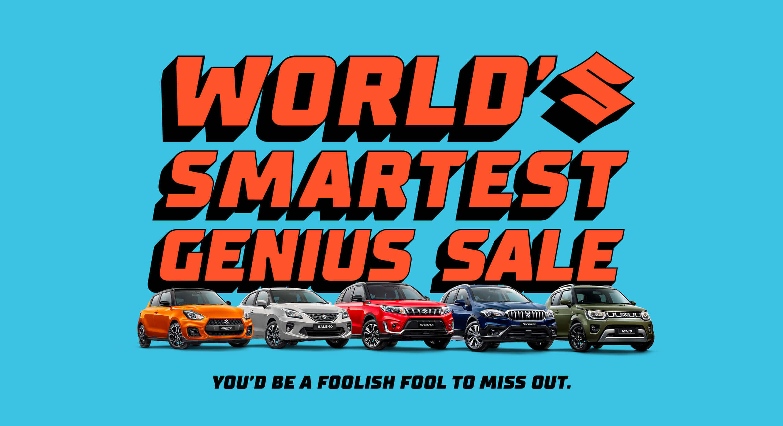 World's Smartest Genius Sale. You'd be a foolish fool to miss out.