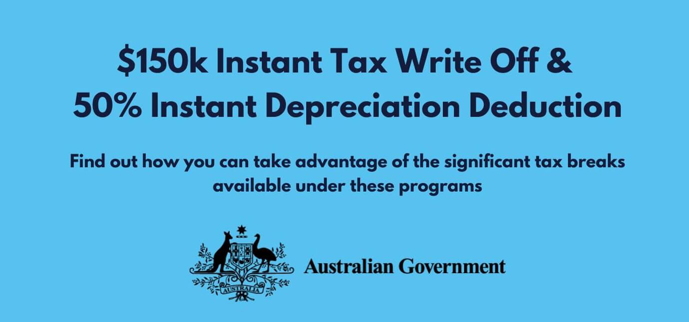 $150k Instant Asset Write Off & 50% Instant Depreciation Deduction