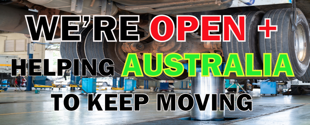 WE'RE OPEN AND HELPING AUSTRALIA TO KEEP MOVING