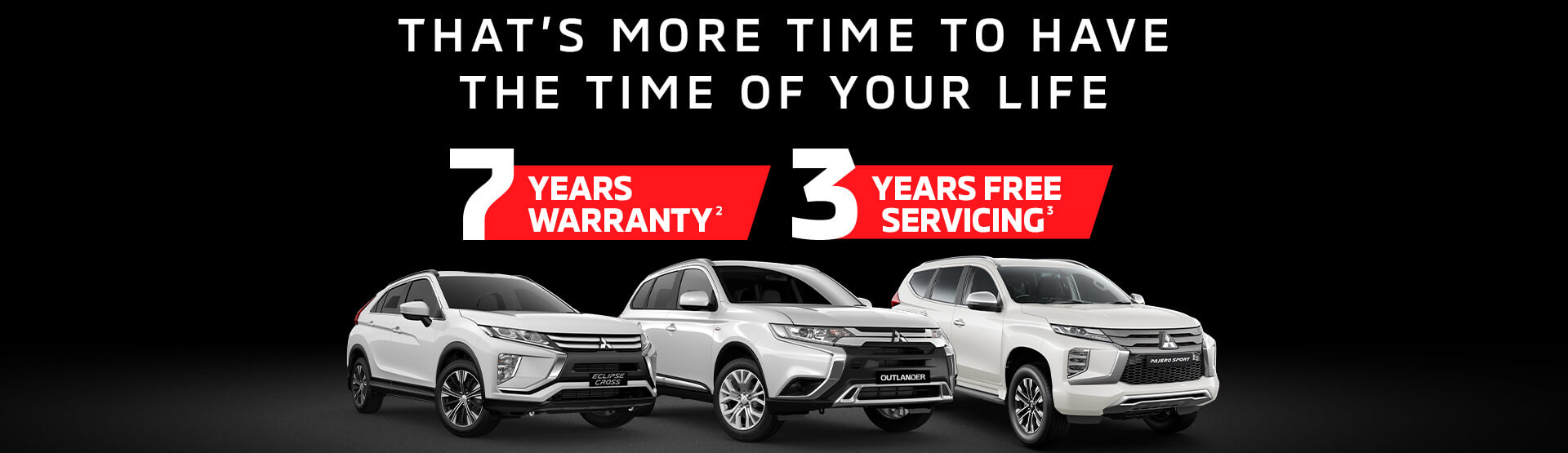 Mitsubishi 7 Year Warranty / 3 Years Service. That's more time to have the time of your life.