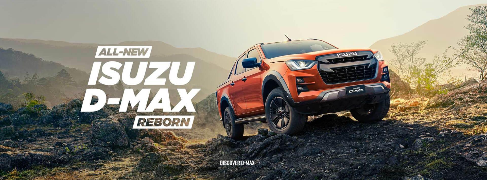 The All-New Isuzu D-MAX reborn. Discover more.