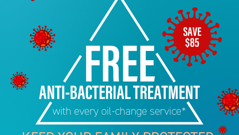 Receive a FREE anti-bacterial treatment with every oil change service*!