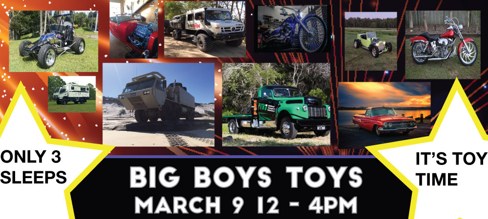 BIG BOYS TOYS SATURDAY 9 MARCH