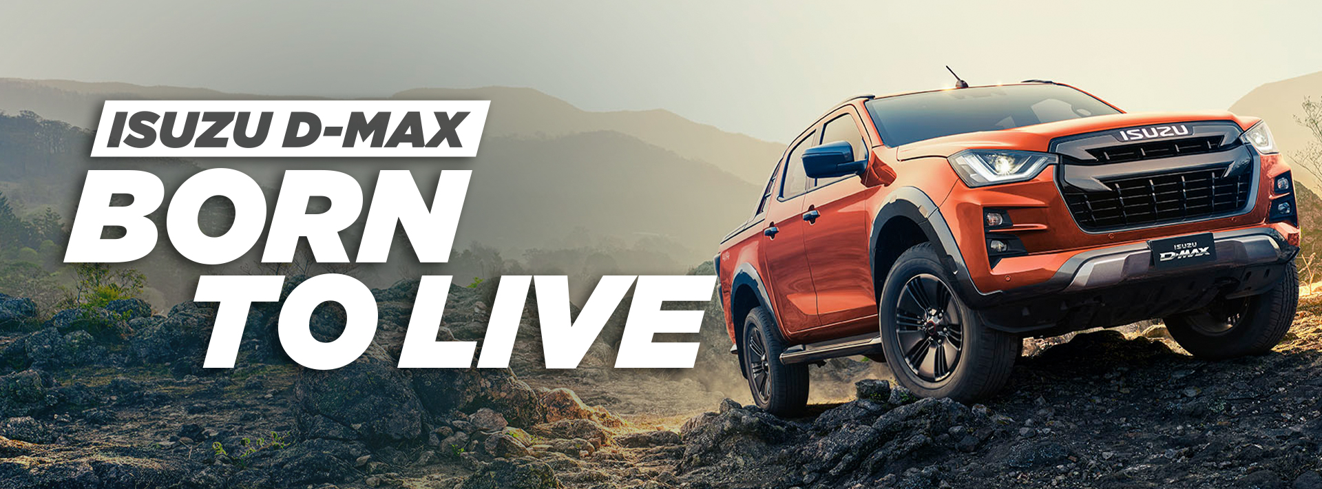 DMAX BORN TO LIVE. Discover more.