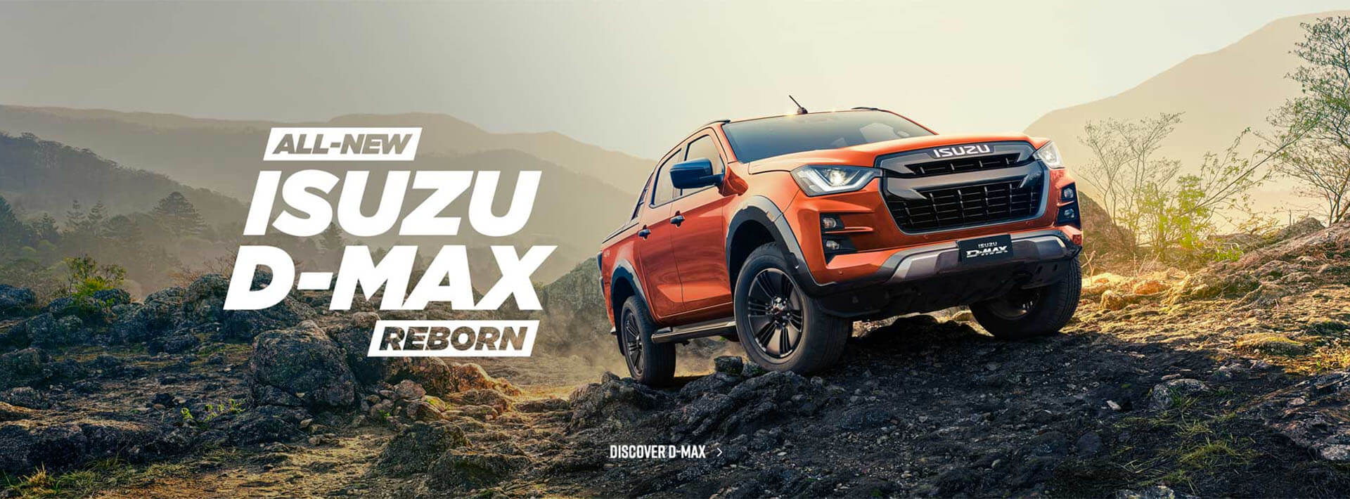 The All-New Isuzu D-MAX reborn. Discover more.