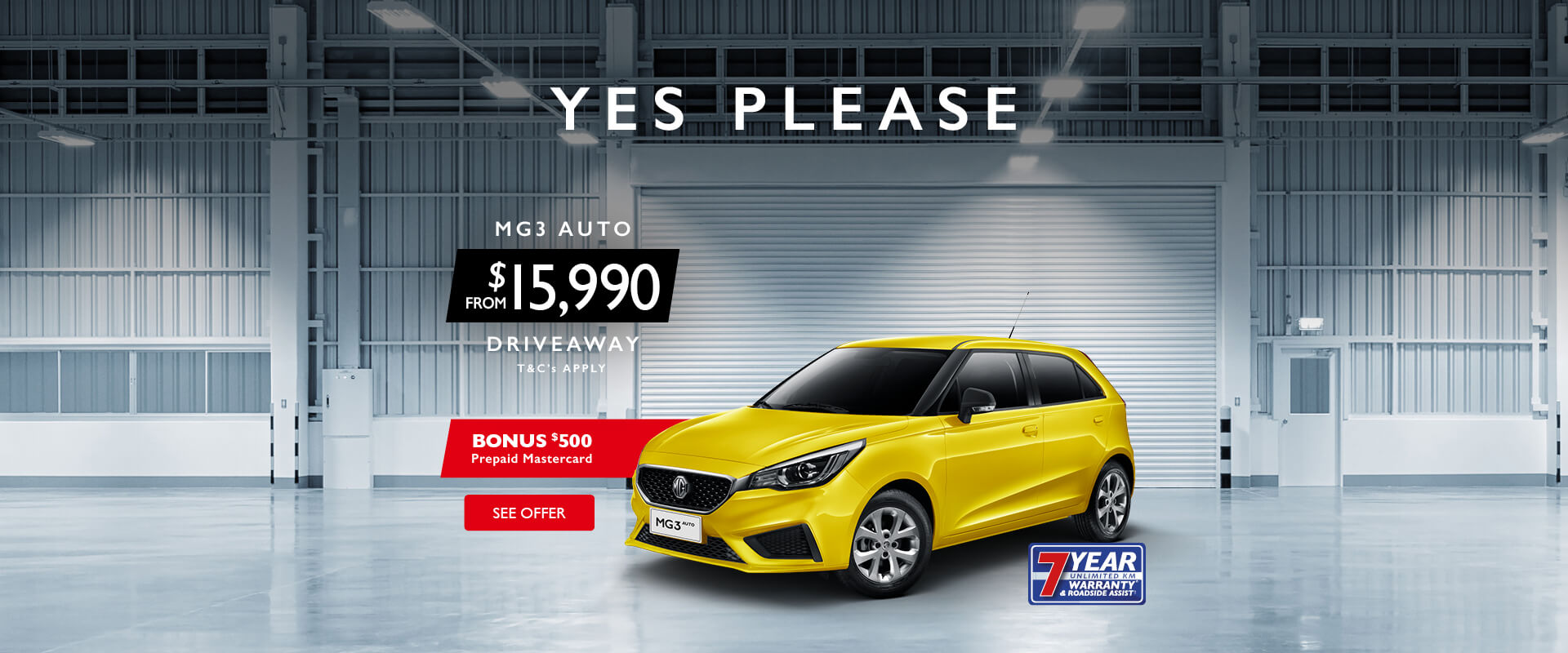 MG3 Auto from $15,990 Driveaway. Bonus $500 Prepaid Mastercard Offer.