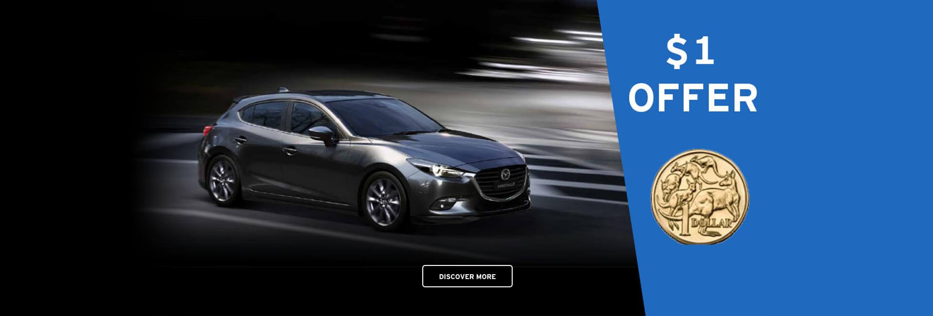 THE MAZDA 3 RUNOUT IS NOW ON AT LISMORE MAZDA PLUS $1 OFFER!