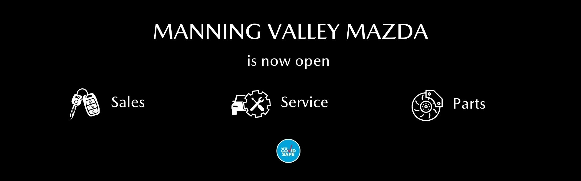Manning Valley Mazda is now open
