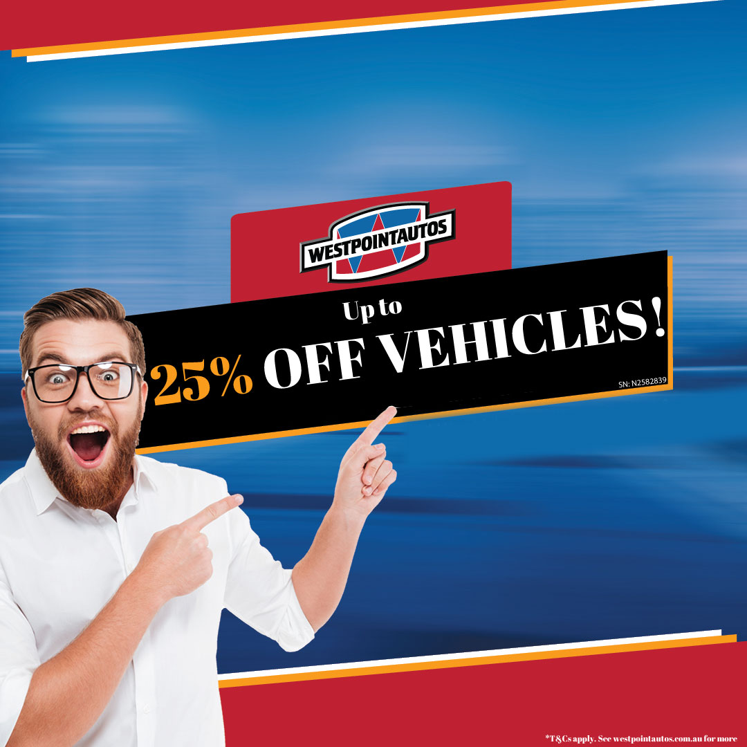 UP TO 25% OFF VEHICLES AT WESTPOINT AUTOS*!