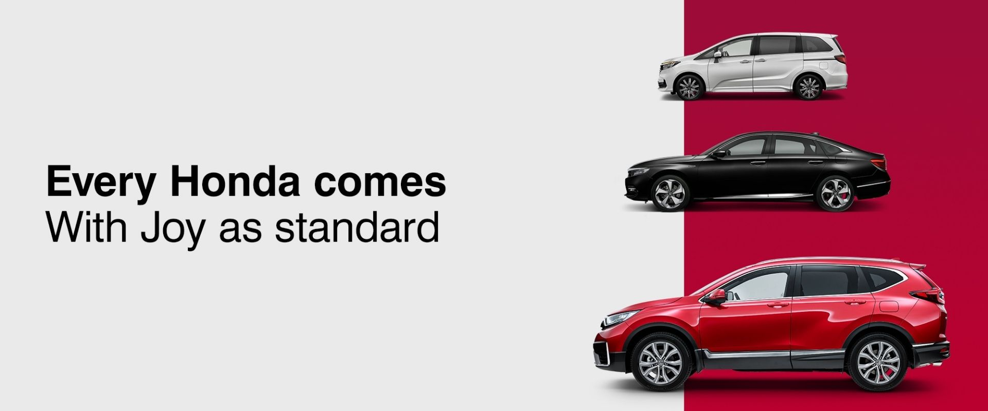 Every Honda comes with Joy as standard