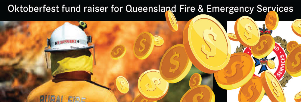 BRING YOUR CASH TO OKTOBERFEST AS WE'RE RAISING FUNDS FOR QFES