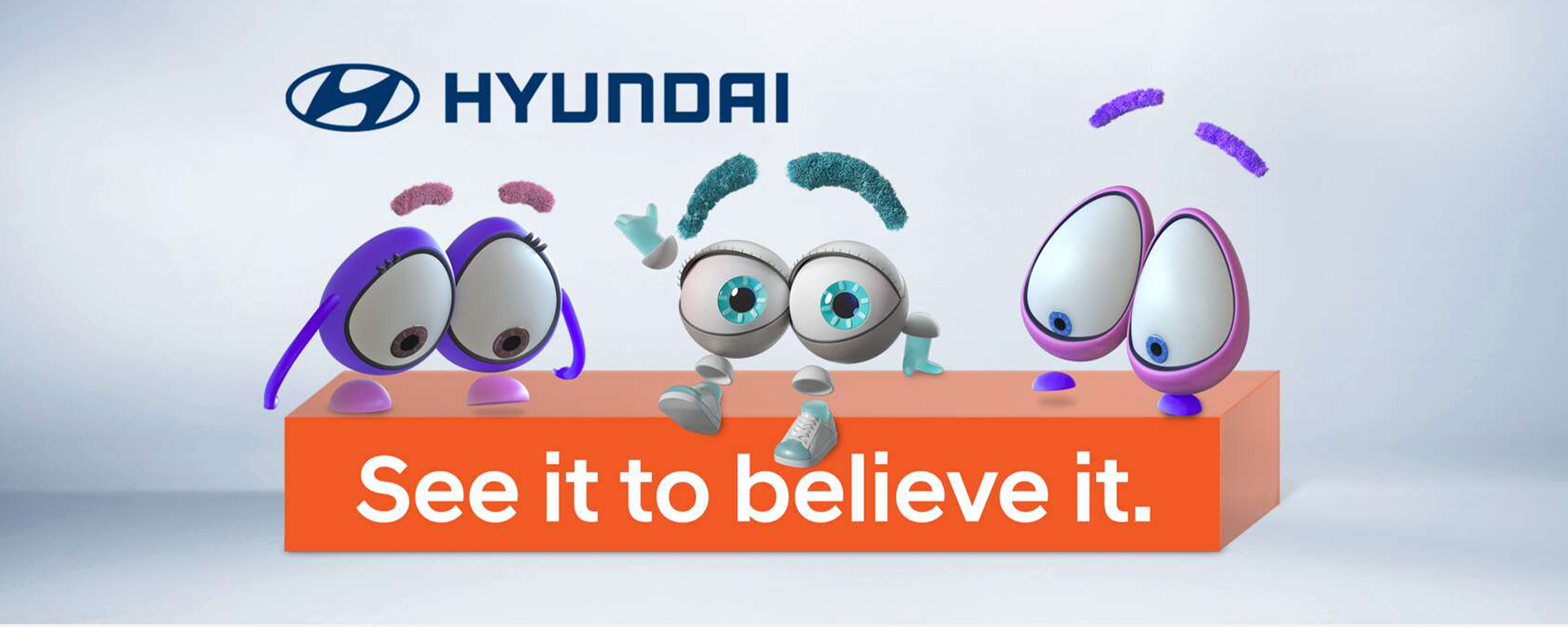 Hyundai. See it to believe it.