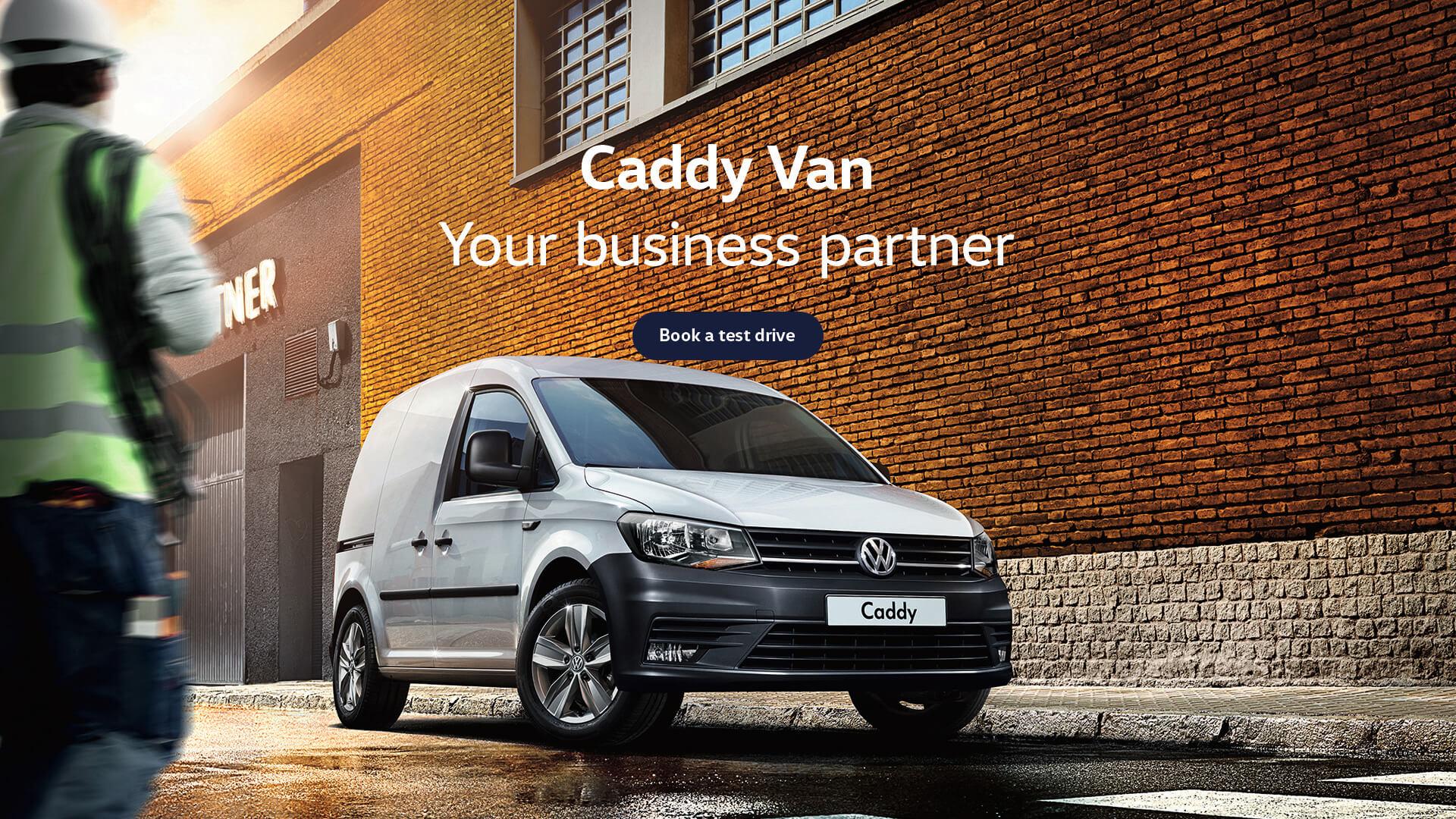 Volkswagen Caddy Van. Your business partner. Test drive today