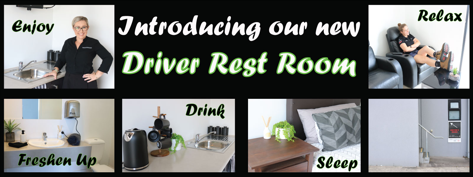 INTRODUCING OUR NEW DRIVER REST ROOM
