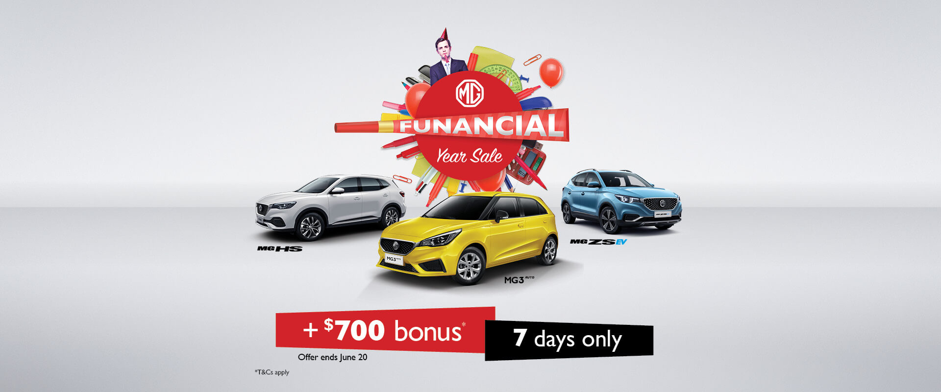 MG Funancial Year Sale. +$700 bonus*. 7 days only. Offers ends June 20