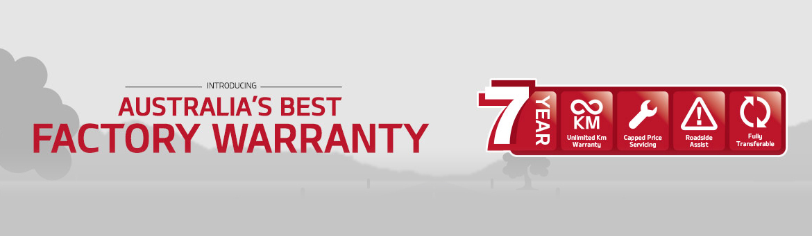 Introducing Australia's Best Factory Warranty. 7 year unlimited km warranty, capped price servicing and roadside assist.