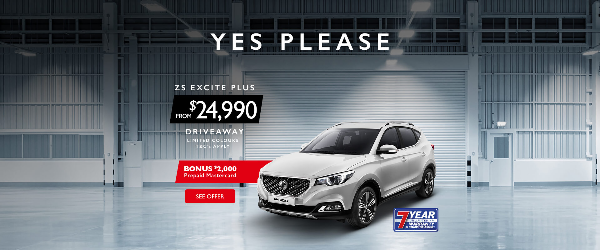 ZS Excite Plus from $24,990 Driveaway. Bonus $2,000 Prepaid Mastercard Offer.