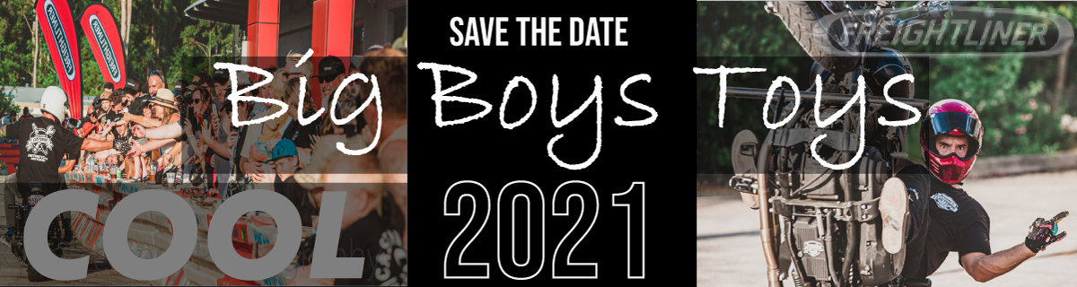 SAVE THE DATE - BIG BOYS TOYS 2021 DATE ANNOUNCED