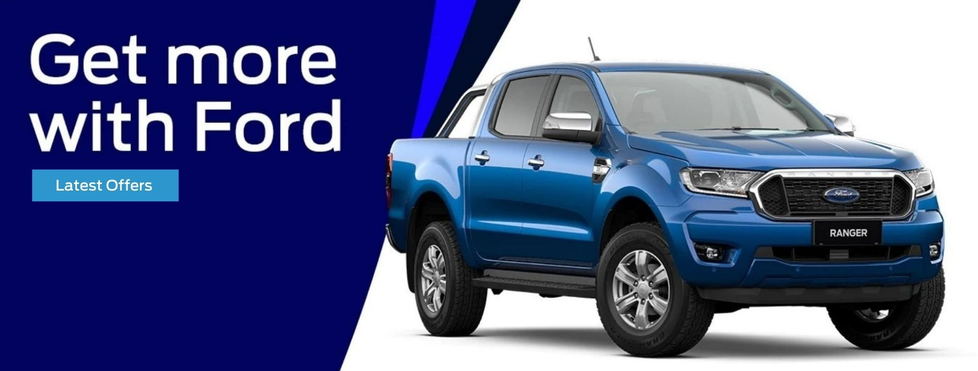 Get more with Ford. View our latest Offers.